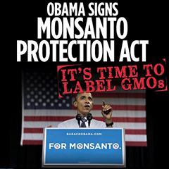 Obama signs Monsanto Protection Act.jpg