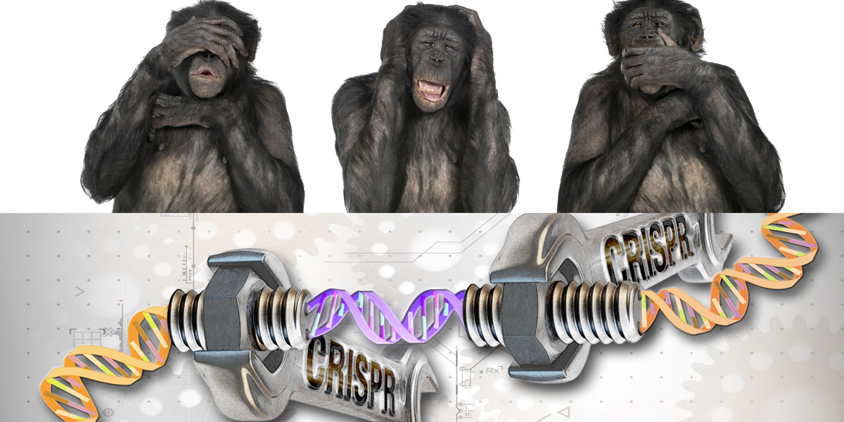 CRISP gene editing and three wise monkeys