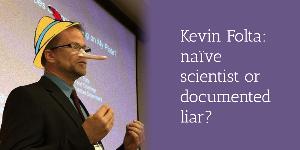Kevin Folta naive scientist or documented liar