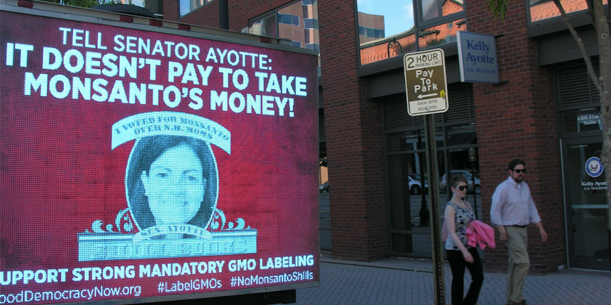 Tell Senator Ayotte it doesn't pay to take Monsantos Money